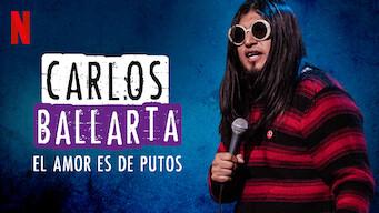 Carlos Ballarta: El amor es de putos (2016)