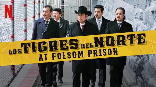 Los tigres del norte folsom prison