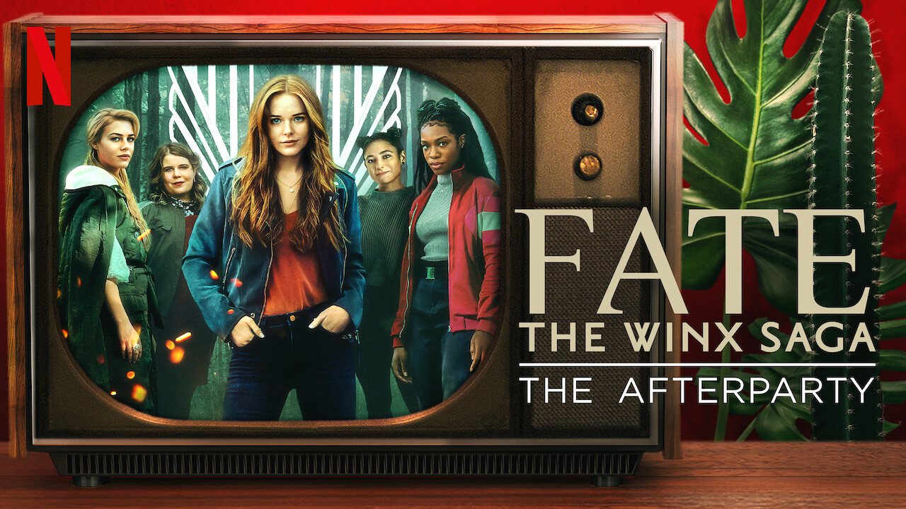 Fate: The Winx Saga - The Afterparty on Netflix Canada