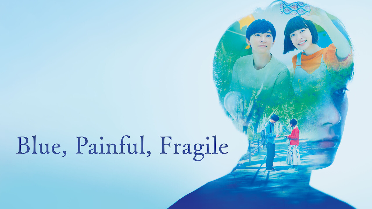 Blue, Painful, Fragile on Netflix Canada