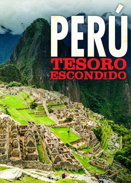 Perú: Tesoro escondido on Netflix Canada