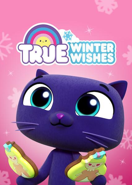 True: Winter Wishes on Netflix Canada
